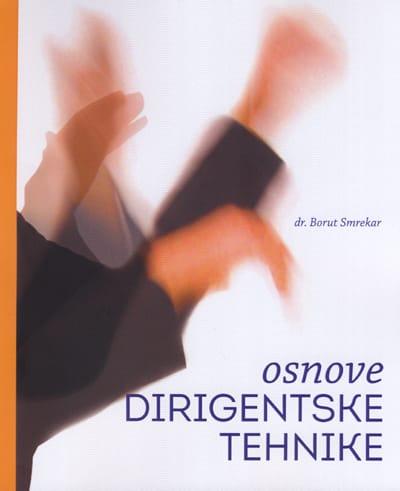 Borut Smrekar: Osnove dirigentske tehnike  Naši zbori