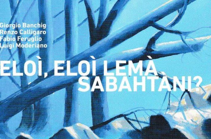 Eloì, Eloì lemà sabahtàni? – Križev pot, posvečen Beneškim Slovencem