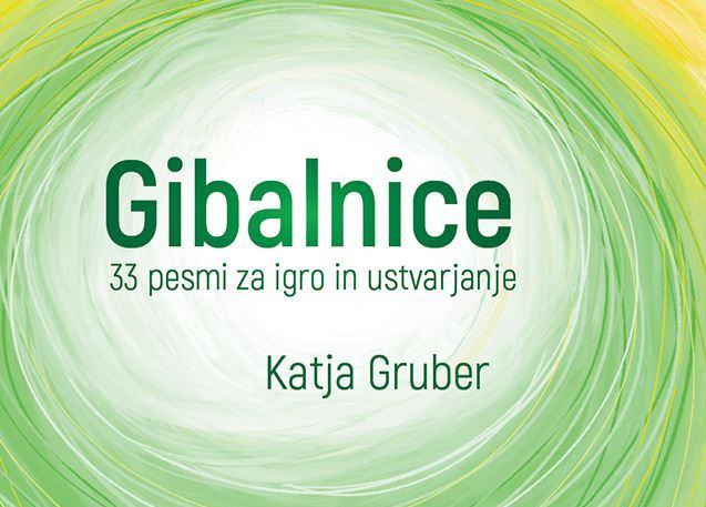 Gibalnice – zbirka kratkih pesmi in ritmičnih besedil Katje Gruber