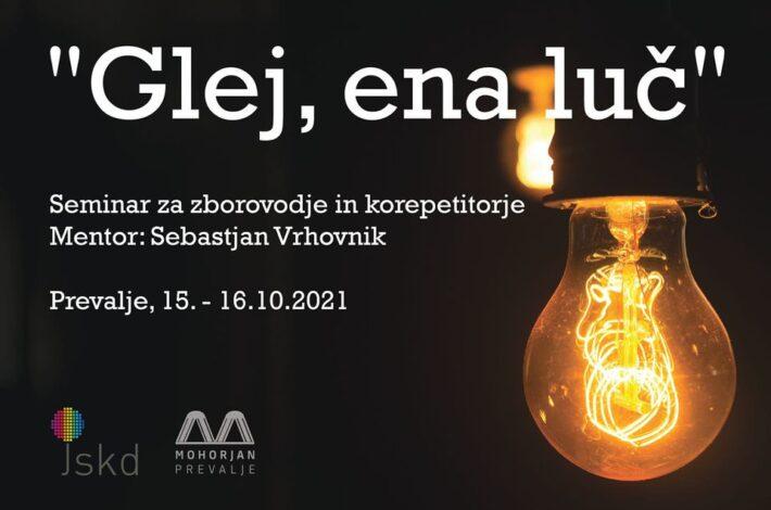 Seminar za zborovodje in korepetitorje s Sebastjanom Vrhovnikom: »Glej, ena luč«